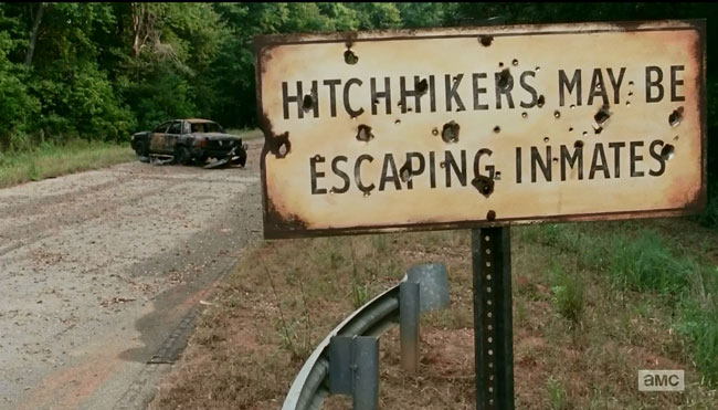 The Walking Dead road sign Hitchhikers may be escaping inmates