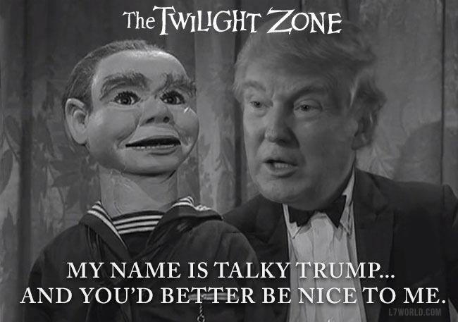 Donald Trump Twilight Zone dummy Willie Talky Tina